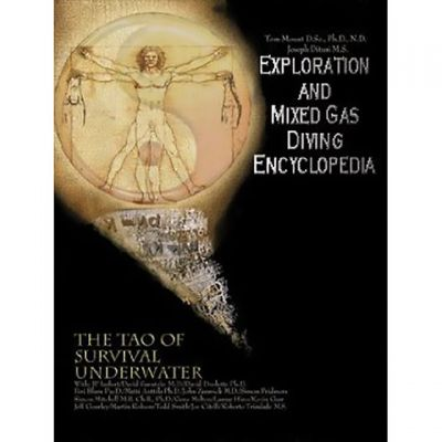 IANTD Exploration and Mixed Gas Diving Encyclopedia; The Tao of Survival Underwater